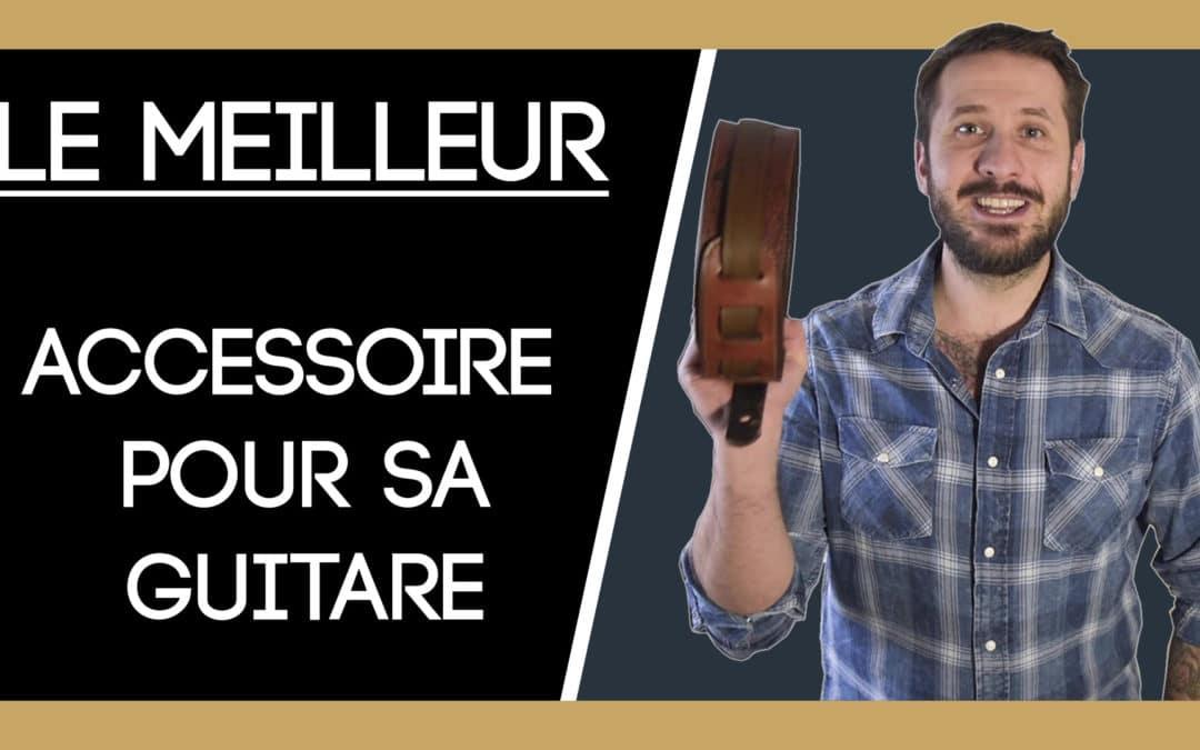 LE MEILLEUR ACCESSOIRE POUR SA GUITARE!